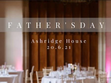 Father's Day Lunch at Ashridge House